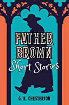 Father Brown Short Stories (Classic Short Stories)