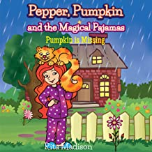 Pepper, Pumpkin and the Magical Pajamas: Pumpkin Is Missing