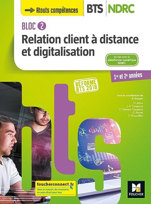Bloc 2 Relation client à distance et digitalisation - BTS NDRC 1&2 - Éd 2018 - Manuel
