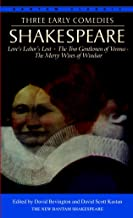 Three Early Comedies: Love's Labor's Lost, The Two Gentlemen of Verona, The Merry Wives of Windsor (Bantam Classic)