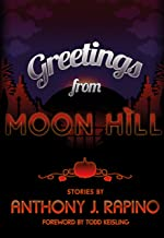 Greetings from Moon Hill