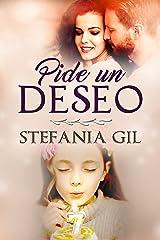 Pide un deseo: Amor, esperanza y reencuentros (Deseos cumplidos nº 1) (Spanish Edition) Kindle Edition