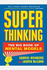 Super Thinking: The Big Book of Mental Models Kindle Edition