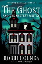 The Ghost and the Mystery Writer (Haunting Danielle Book 9)