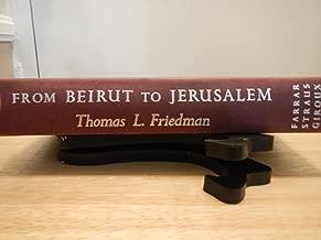From Beirut to Jerusalem / Thomas L. Friedman