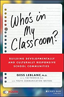 Who′s In My Classroom?: Building Developmentally and Culturally Responsive School Communities