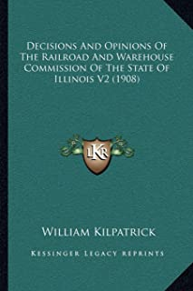 Decisions and Opinions of the Railroad and Warehouse Commission of the State of Illinois V2 (1908)