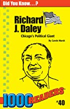 Richard J. Daley: Chicago's Political Giant (40) (1000 Readers)