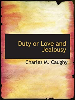 Duty or Love and Jealousy