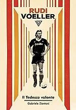 Permalink to Rudi Voller. Il tedesco volante PDF