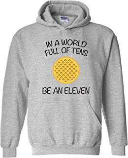in A World Full of Tens, Be an Eleven Hoodie