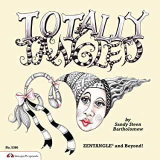 Totally Tangled: Zentangle and Beyond (Design Originals) Focus Your Mind, Lower Your Stress, & Build Creative Confidence with Over 100 Meditative Tangles, Patterns, & Doodles Inspired by Zentangle(R)