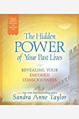 The Hidden Power of Your Past Lives: Revealing Your Encoded Consciousness Kindle Edition