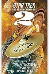 Seekers: Point of Divergence (Star Trek Seekers Book 2) Kindle Edition