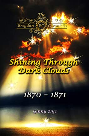 Shining Through Dark Clouds: (# 15 in The Bregdan Chronicles Historical Fiction Romance Series)