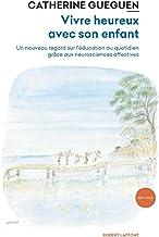 Vivre heureux avec son enfant (REPONSES t. 2) (French Edition)