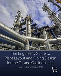The Engineer's Guide to Plant Layout and Piping Design for the Oil and Gas Industries (English Edition)