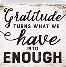 P. Graham Dunn Gratitude Turns Have Into Enough White Wash 7 x 7 Inch Solid Pine Wood Boxed Pallet Wall Plaque Sign