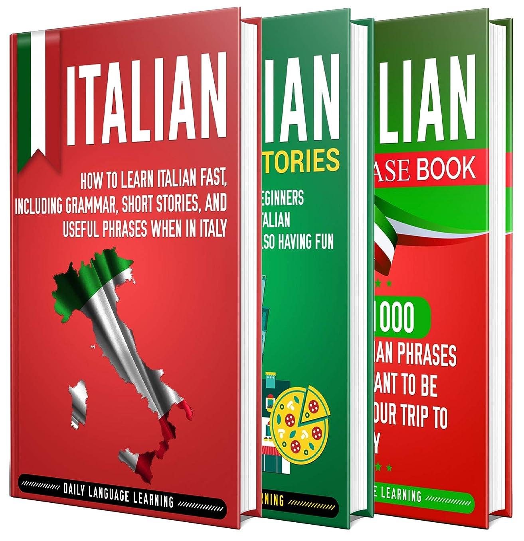 歴史異常な続けるItalian: The Ultimate Guide for Beginners Who Want to Learn the Italian Language, Including Italian Grammar, Italian Short Stories, and Over 1000 Italian Phrases (English Edition)