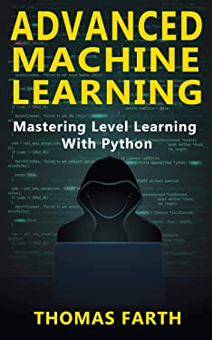 Advanced Machine Learning: Mastering Level Learning with Python