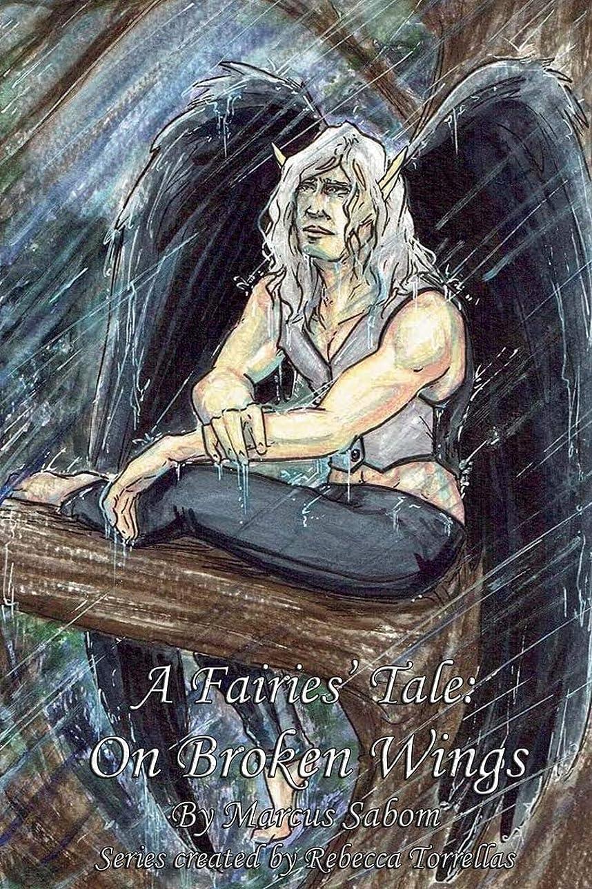 狂気湿度仕立て屋A Fairies' Tale: On Broken Wings: Can broken souls be fixed?