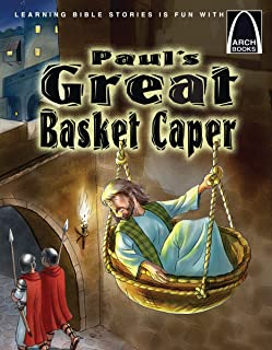 Paul's Great Basket Caper: Paul's Escape from Damascus (Arch Books)