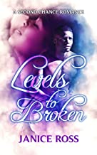 Levels to Broken : (A Second Chance Romance)