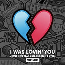 I was Lovin' You (feat. Dots Per Inch & Ayak) [VIP Mix]