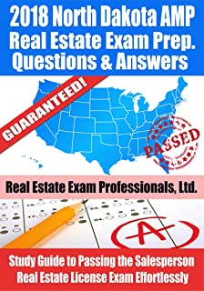 2018 North Dakota AMP Real Estate Exam Prep Questions and Answers: Study Guide to Passing the Salesperson Real Estate License Exam Effortlessly