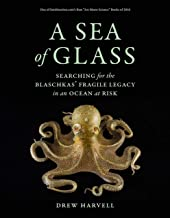 A Sea of Glass: Searching for the Blaschkas' Fragile Legacy in an Ocean at Risk (Organisms and Environments)
