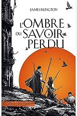 L'Ombre du Savoir Perdu: La Trilogie de Licanius, T1 (French Edition) Kindle Edition