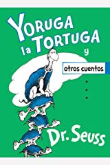 Yoruga la Tortuga y otros cuentos (Yertle the Turtle and Other Stories Spanish Edition) (Classic Seuss) Tapa dura