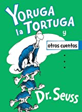 Yoruga la Tortuga y otros cuentos (Yertle the Turtle and Other Stories Spanish Edition) (Classic Seuss)