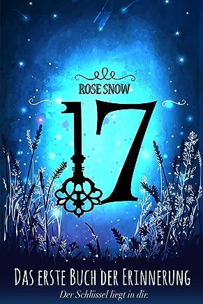 17 Das erste Buch der Erinnerung Die Bücher der Erinnerung Roantasy Trilogie Roantische Liebesroane auf Deutsch Rose Snow