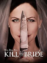 Best you may now kill the bride movie Reviews