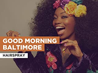 Good Morning Baltimore in the Style of Hairspray