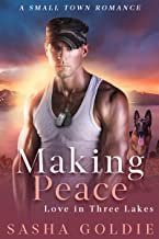 Making Peace: A Small Town Romance (Love In Three Lakes Book 3)
