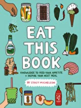 Eat This Book: Knowledge to Feed Your Appetite and Inspire Your Next Meal (English Edition)