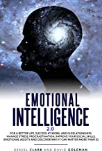 Emotional Intelligence 2.0: Why It Can Matter More Than IQ For A Better Life,Success In Relationships And At Work:Improve Your Empathy, Emotional Agility ... (Emotional Intelligence Mastery Book 3)