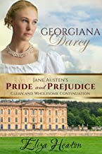 Georgiana Darcy: Book 4 of 4 (Jane Austen's Pride and Prejudice Clean and wholesome Continuation)