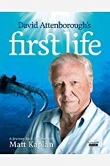 David Attenborough's First Life: A Journey Back in Time with Matt Kaplan Kindle Edition