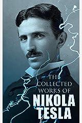 The Collected Works of Nikola Tesla Kindle Edition