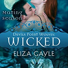 Wicked: The Mating Season: Devils Point Wolves, Book 2