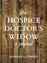The Hospice Doctor's Widow: A Journal