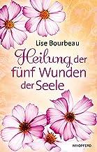Heilung der fünf Wunden der Seele (German Edition)