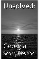 Unsolved:: Georgia Kindle Edition