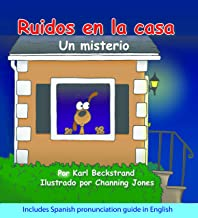 Ruidos en la casa: Un misterio cómico (with pronunciation guide in English) (Spanish picture books with pronunciation guid...