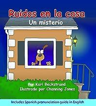 Ruidos en la casa: Un misterio cómico (with pronunciation guide in English) (Misterios para los menores Book 1)