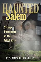 Haunted Salem: Strange Phenomena in the Witch City (Haunted Series) Kindle Edition