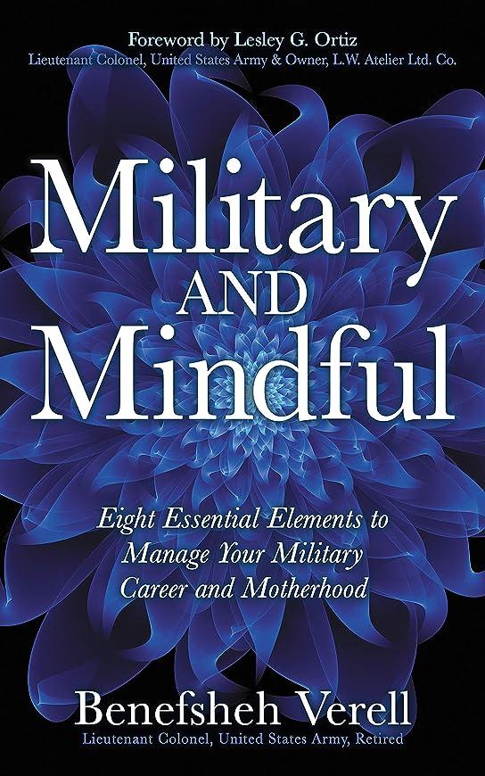 覆す密度パン屋Military And Mindful: Eight Essential Elements to Manage Your Military Career and Motherhood (English Edition)